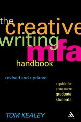 The Creative Writing MFA Handbook, Revised and Updated Edition: A Guide for Prospective Graduate Students