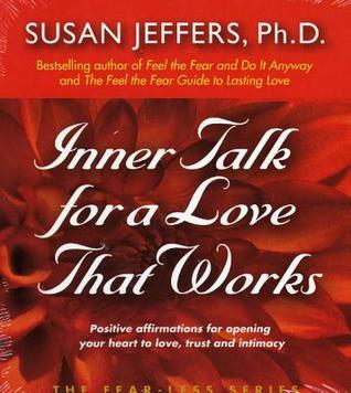 Inner Talk for a Love That Works: Positive Affirmations for Opening Your Heart to Love, Trust and Intimacy