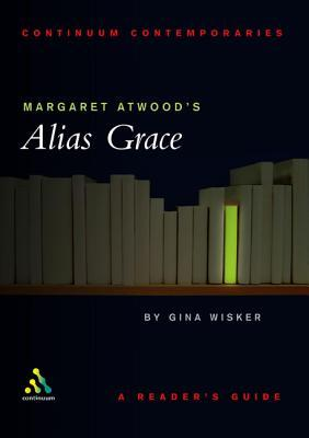 Margaret Atwood's Alias Grace: A Reader's Guide