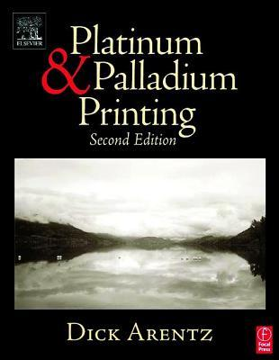 Platinum and Palladium Printing, Second Edition