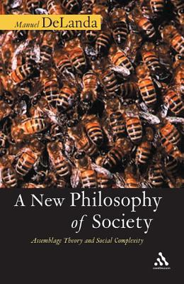 A New Philosophy of Society: Assemblage Theory and Social Complexity