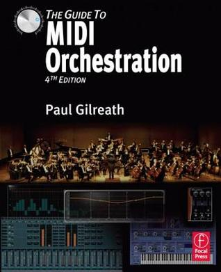 The guide to midi orchestration by paul gilreath.