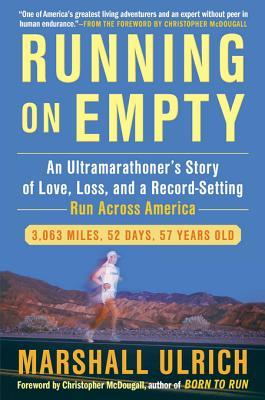 Running on Empty: An Ultramarathoner's Story of Love, Loss, and a Record-Setting Run Across America por Marshall Ulrich