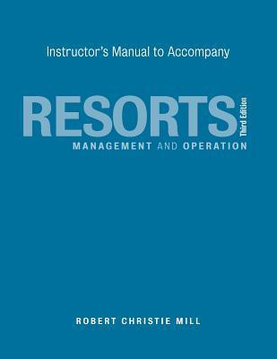 Instructor's Manual to Accompany Resorts: Management and Operation