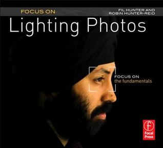 Ebook Focus on Lighting Photos: Focus on the Fundamentals by Fil Hunter DOC!