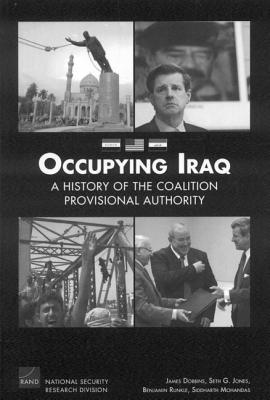Occupying Iraq: A History of the Coalition Provisional Authority