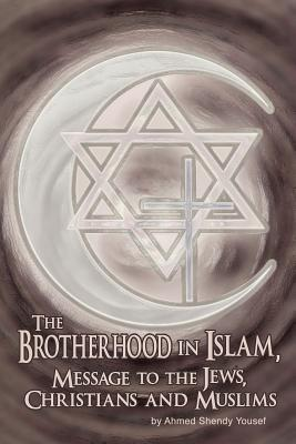 The Brotherhood in Islam, Message to the Jews, Christians and Muslims