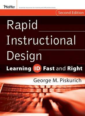 Rapid Instructional Design by George M. Piskurich