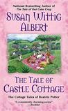 The Tale of Castle Cottage by Susan Wittig Albert