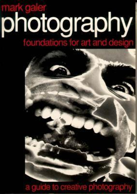 Photography: Foundations for Art and Design: A Guide to Creative Photography