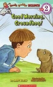 Good Morning, Groundhog! (Ready, Freddy! Reader)