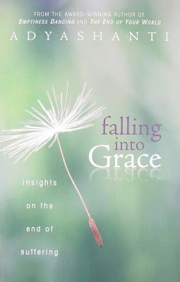 Falling Into Grace by Adyashanti