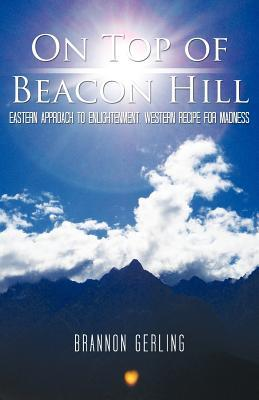 On Top of Beacon Hill: Eastern Approach to Enlightenment, Western Recipe for Madness