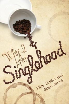 Why I Love Singlehood by Elisa Lorello