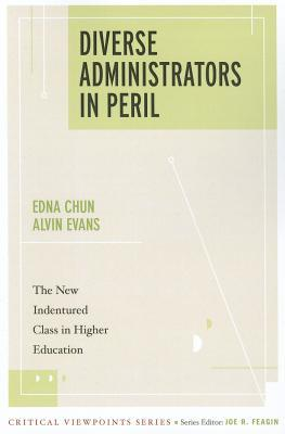 Diverse Administrators in Peril: The New Indentured Class in Higher Education