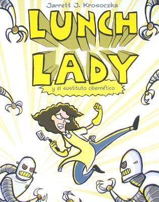 Lunch Lady y El Cyborg Sustituto
