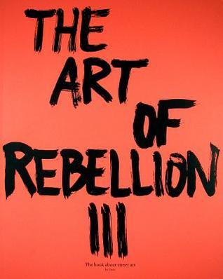 The art of rebellion 3 by christian hundertmark the art of rebellion 3 thecheapjerseys Gallery
