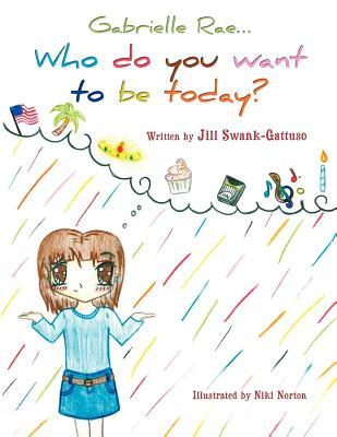 Gabrielle Rae...: Who do you want to be today?
