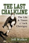 The Last Chalkline: The Life & Times of Jack Chevigny