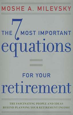 7-most-important-equations-for-your-retirement-the-fascinating-people-and-ideas-behind-planning-your-retirement-income