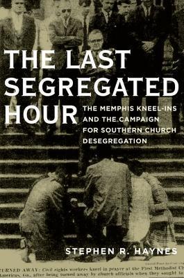 Last Segregated Hour by Stephen R. Haynes