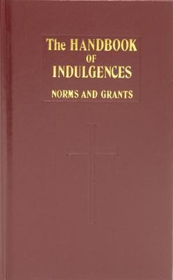Handbook of Indulgences by The Catholic Church