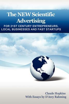 The New Scientific Advertising for 21st Century Entrepreneurs, Local Businesses and Fast Startups