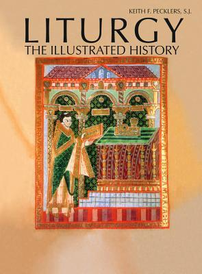 Historical Atlas of Liturgy by Keith F. Pecklers
