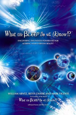 what-the-bleep-do-we-know-discovering-the-endless-possibilities-for-altering-your-everyday-reality
