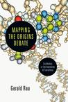 Mapping the Origins Debate by Gerald Rau