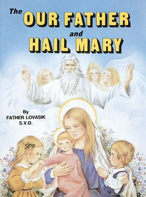 Ebook The Our Father and Hail Mary by Lawrence G. Lovasik read!