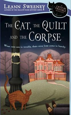 The Cat, the Quilt and the Corpse: A Cats in Trouble Mystery(A Cats in Trouble Mystery 1)