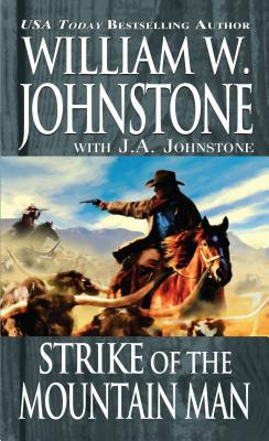 Ebook Strike of the Mountain Man by William W. Johnstone TXT!