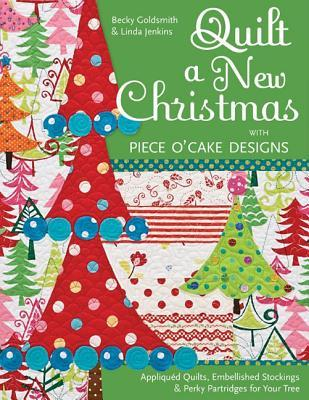 Quilt a New Christmas with Piece O'Cake Designs by Becky Goldsmith