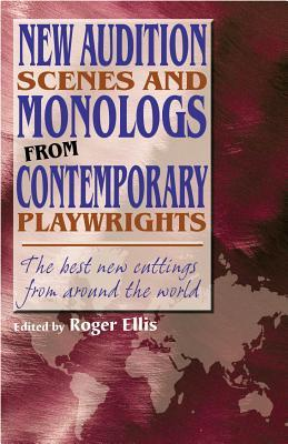 New Audition Scenes And Monologs From Contemporary Playwrights: The Best New Cuttings From Around The World