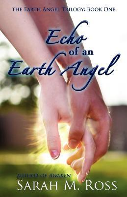 Echo of an Earth Angel (Earth Angel Trilogy, #1)