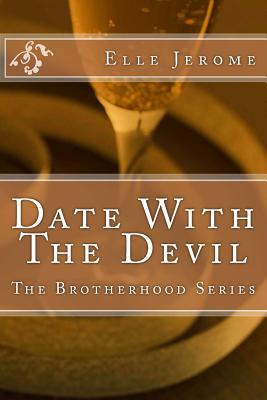 Date with the Devil: The Brotherhood Series