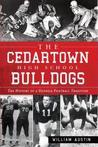 The Cedartown High School Bulldogs: The History of a Georgia Football Tradition