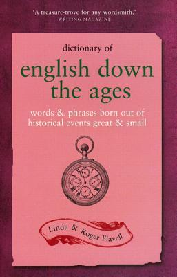 Dictionary of English Down the Ages: Words & Phrases Born out of Historical Events Great & Small