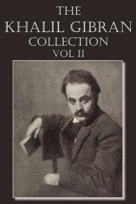 The Khalil Gibran Collection Volume II