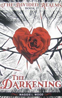 The Darkening by Maggie L. Wood