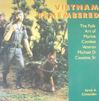 Vietnam Remembered: The Folk Art of Marine Combat Veteran Michael D. Cousino, Sr