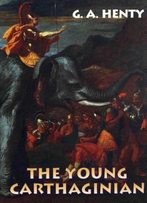 The Young Carthaginian by G.A. Henty