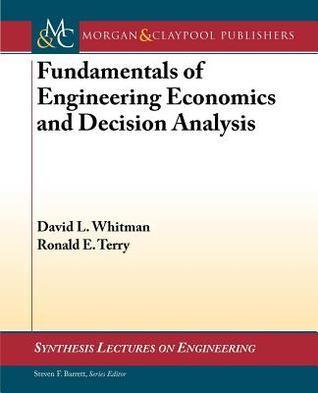 Fundamentals of Engineering Economics and Decision Analysis
