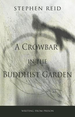 A Crowbar in the Buddhist Garden