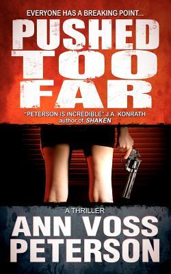 Pushed Too Far: A Thriller