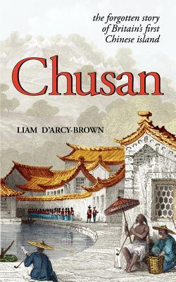 chusan-the-opium-wars-and-the-forgotten-story-of-britain-s-first-chinese-island