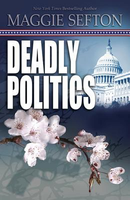 Deadly Politics (A Molly Malone Mystery, #1)