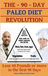 The 90-Day-Paleo Diet Revolution-Lose 40 Pounds or More in the First 90 Days