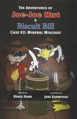Mineral Mischief (The Adventures of Joe-Joe Nut and Biscuit Bill, Case #2)